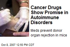 Cancer Drugs Show Promise in Autoimmune Disorders