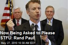 Now Being Asked to Please STFU: Rand Paul