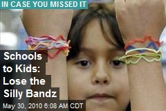 Schools to Kids: Lose the Silly Bandz