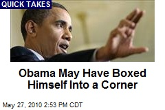Obama May Have Boxed Himself Into a Corner
