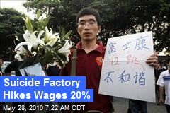 Suicide Factory Hikes Wages 20%