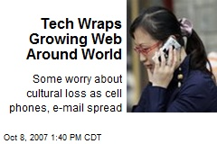 Tech Wraps Growing Web Around World