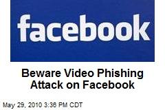 Video Phishing Attack Lurking on Facebook