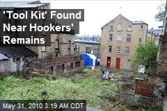 'Tool Kit' Found Near Hookers' Remains