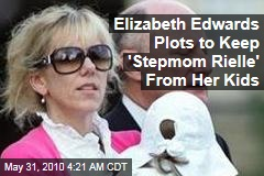 Elizabeth Edwards Plots to Keep 'Stepmom Reille' From Her Kids
