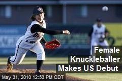 Female Knuckleballer Makes US Debut