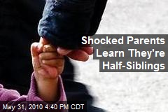 Shocked Parents Learn They're Half-Siblings