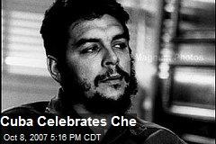 Cuba Celebrates Che