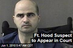 Ft. Hood Suspect to Appear in Court