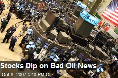 Stocks Dip on Bad Oil News