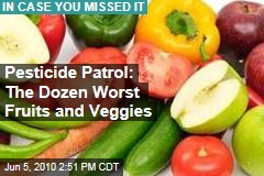 Pesticide Patrol: The Dozen Worst Fruits and Veggies