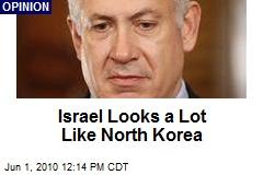 Israel Looks a Lot Like North Korea