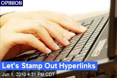 Let's Stamp Out Hyperlinks