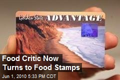 Food Critic Now Turns to Food Stamps