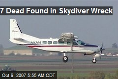 7 Dead Found in Skydiver Wreck