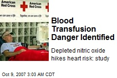 Blood Transfusion Danger Identified