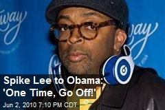 Spike Lee's Charge to Obama: 'Go off!' - CNN.com