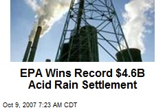 EPA Wins Record $4.6B Acid Rain Settlement