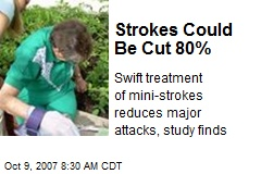 Strokes Could Be Cut 80%