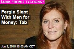 Fergie Slept With Men for Money: Tab