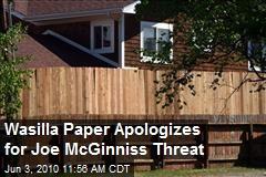 Wasilla Paper Apologizes for Joe McGinniss Threat
