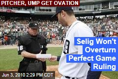 Selig Won't Overturn Perfect Game Ruling