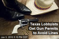 Texas Lobbyists Get Gun Permits to Avoid Lines