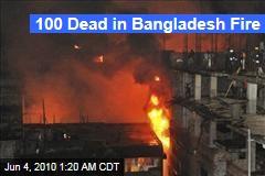 100 Dead in Bangladesh Fire