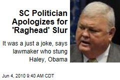 SC Politician Apologizes for 'Raghead' Slur