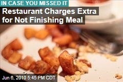 Restaurant Charges Extra for Not Finishing Meal