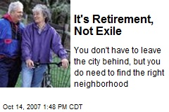 It's Retirement, Not Exile