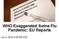 WHO Exaggerated Swine Flu Pandemic: EU Reports