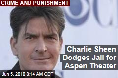 Charlie Sheen Dodges Jail for Aspen Theater