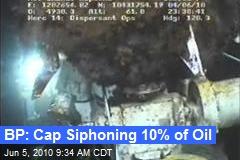 BP: Cap Siphoning 10% of Oil