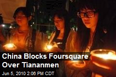 China Blocks Foursquare Over Tiananmen
