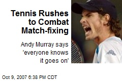Tennis Rushes to Combat Match-fixing