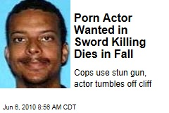 Porn Actor Wanted in Sword Killing Dies in Fall