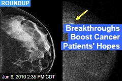 Breakthroughs Boost Cancer Patients' Hopes