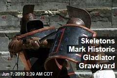Skeletons Mark Historic Gladiator Graveyard