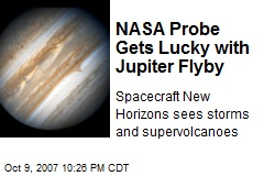 NASA Probe Gets Lucky with Jupiter Flyby