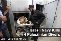 Israeli Navy Kills 4 Palestinian Divers