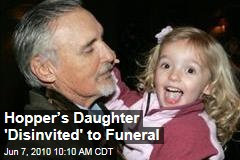 Hopper's Daughter 'Disinvited' to Funeral