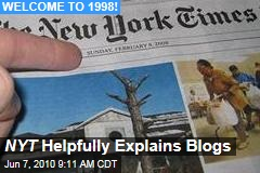 NYT Helpfully Explains Blogs