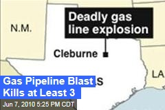 Gas Pipeline Blast Kills at Least 3