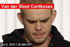 Van der Sloot Confesses