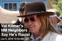 Val Kilmer's NM Neighbors Say He's Racist