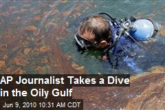 AP Journalist Plummets The Oily Gulf