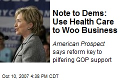 Note to Dems: Use Health Care to Woo Business