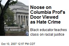Noose on Columbia Prof's Door Viewed as Hate Crime