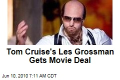Cruise's Grossman Gets Movie Deal